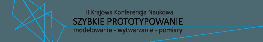 II krajowa konferencja naukowa szybkie prototypowanie